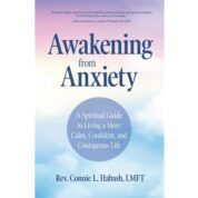 A Book Review – Awakening from Anxiety by Rev. Connie Habash LMFT